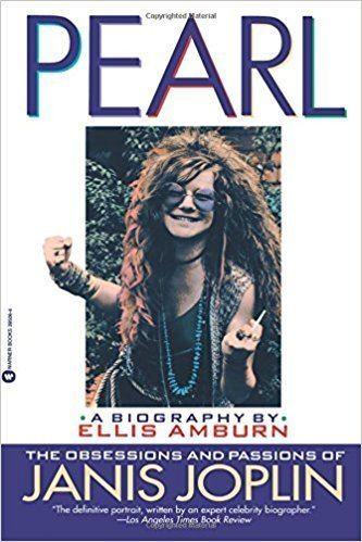 Ellis Amburn Pearl The Obsessions and Passions of Janis Joplin Ellis Amburn