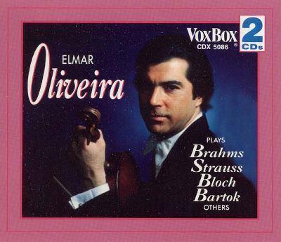 Elmar Oliveira Elmar Oliveira plays Brahms Strauss Sarasate and others