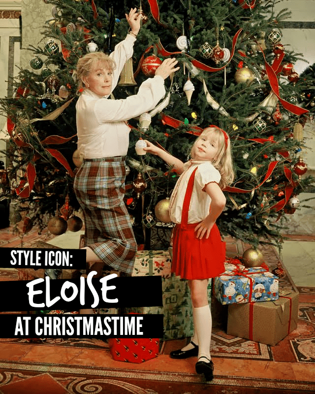 Eloise at Christmastime STYLE ICON ELOISE AT CHRISTMASTIME The Militant Baker