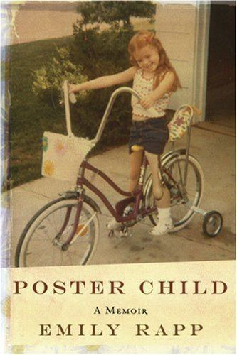 Emily Susan Rapp Poster Child A Memoir Emily Rapp Amazoncom Books