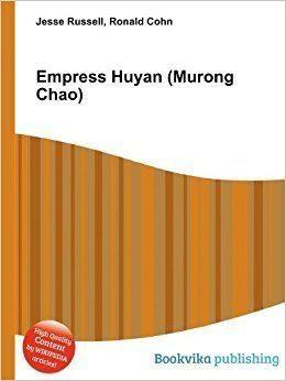 Empress Huyan (Southern Yan) Empress Huyan Murong Chao Amazoncouk Ronald Cohn Jesse Russell