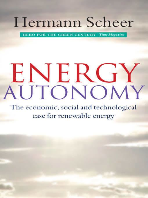Energy Autonomy: The Economic, Social & Technological Case for Renewable Energy t1gstaticcomimagesqtbnANd9GcTjsJoWovfixlrda