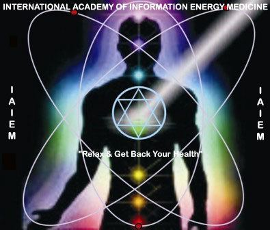 Energy medicine International Academy of Information Energy Medicine Intro IAIEM