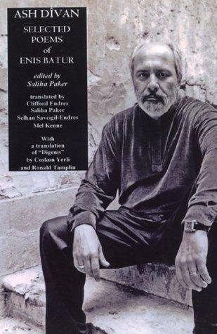Enis Batur Ash Divan Selected Poems of Enis Batur by Enis Batur Reviews