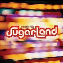 Enjoy the Ride (Sugarland album) httpsuploadwikimediaorgwikipediaenthumbf