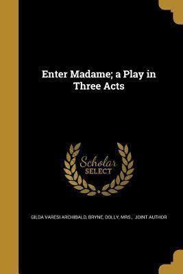 Enter Madame (play) t0gstaticcomimagesqtbnANd9GcQjVxRul5bwCf5WVY