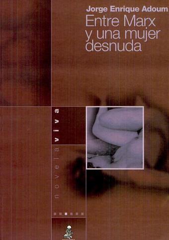 Entre Marx y una Mujer Desnuda httpsluzrosarioaraujofileswordpresscom2013