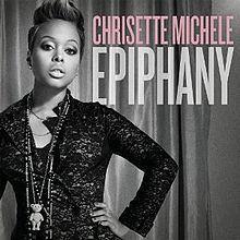 Epiphany (Chrisette Michele album) httpsuploadwikimediaorgwikipediaenthumb8