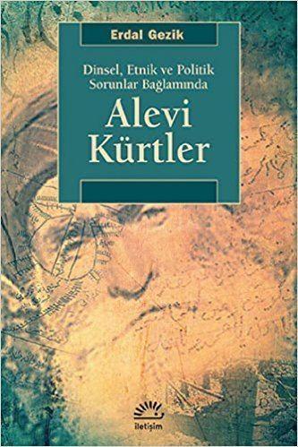 Erdal Gezik Alevi Kurtler Erdal Gezik 9789750511233 Amazoncom Books