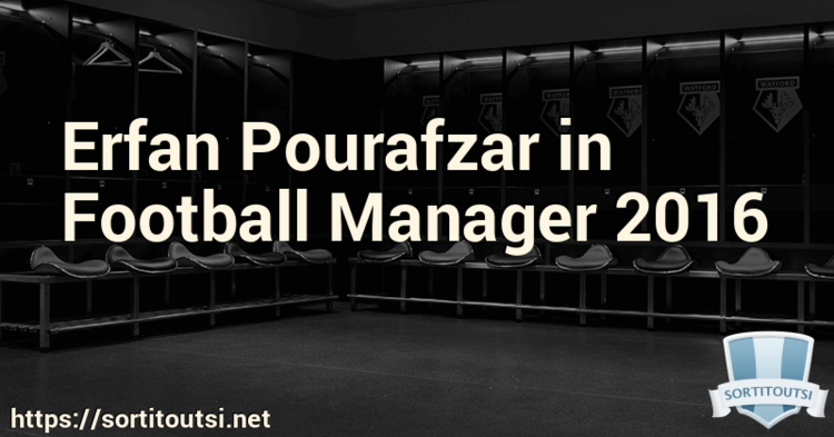 Erfan Pourafzar Erfan Pourafzar in Football Manager 2016