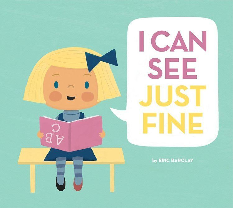 Eric Barclay I Can See Just Fine Eric Barclay 8601423393810 Amazoncom Books