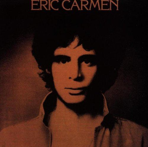 Eric Carmen Eric Carmen Eric Carmen Amazoncom Music