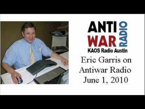 Eric Garris Eric Garris on Antiwar Radio 6110 Israels Flotilla Massacre
