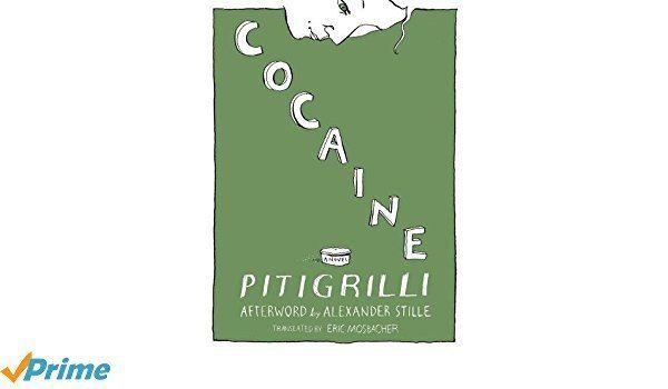 Eric Mosbacher Cocaine Pitigrilli Alexander Stille Eric Mosbacher 9781939931092