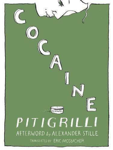 Eric Mosbacher Cocaine Pitigrilli Eric Mosbacher Alexander Stille 9781939931092