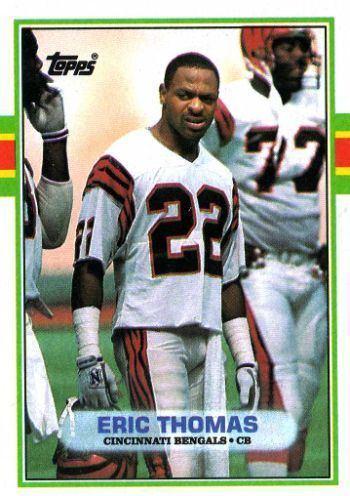Eric Thomas (American football) CINCINNATI BENGALS Eric Thomas 37 ROOKIE CARD TOPPS 1989 NFL