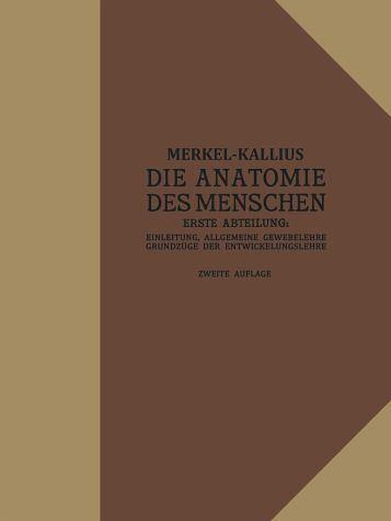 Erich Kallius Die Anatomie des Menschen von Friedrich Merkel Erich Kallius