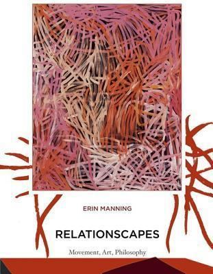 Erin Manning (theorist) Relationscapes Movement Art Philosophy by Erin Manning
