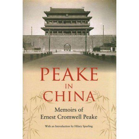 Ernest Cromwell Peake Peake in China Memoirs of Ernest Cromwell Peake Walmartcom