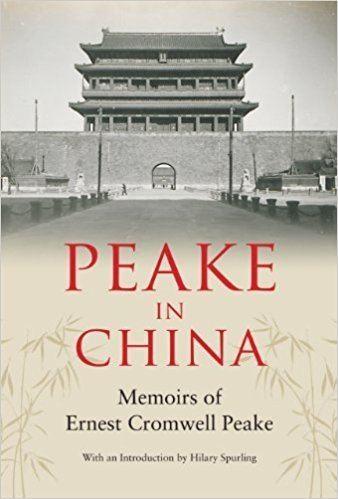Ernest Cromwell Peake Peake in China Memoirs of Ernest Cromwell Peake Amazoncouk