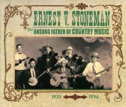 Ernest Stoneman Ernest V Stoneman The Unsung Father Of Country Music 19251934