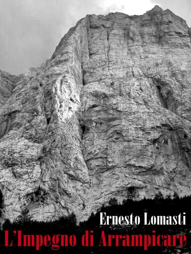 Ernesto Lomasti Limpegno di arrampicare Alpine Sketches