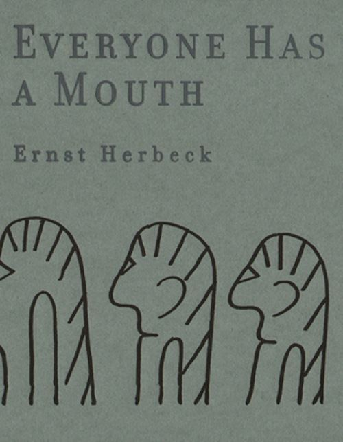 Ernst Herbeck A Review Slaloms in for Ernst Herbecks Everyone Has a Mouth by