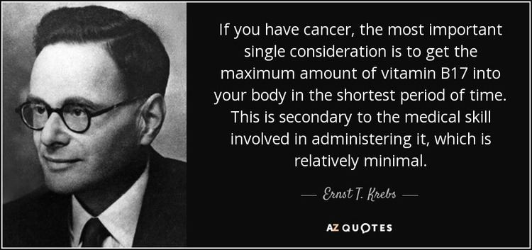 Ernst T. Krebs Ernst T Krebs quote If you have cancer the most important single