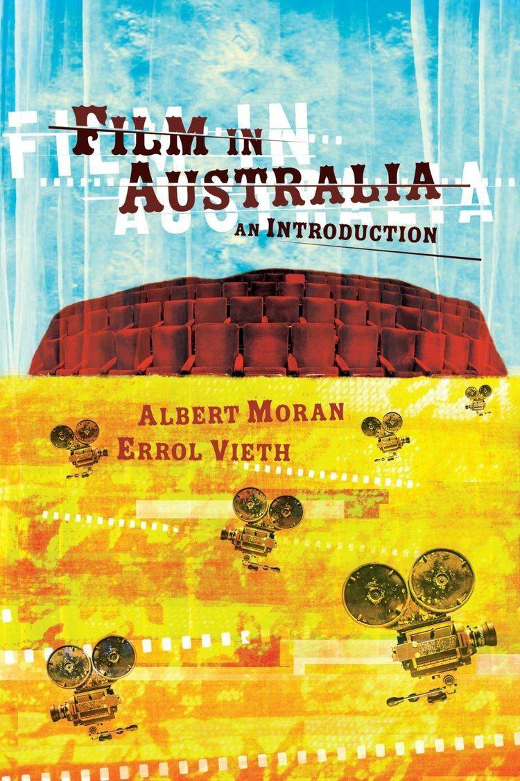 Errol Vieth Film in Australia An Introduction Albert Moran Errol Vieth