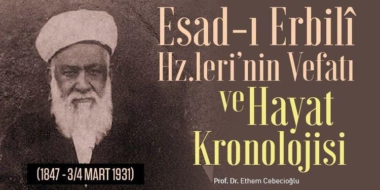 Esad Erbili Esad Erbil Hazretlerinin Vefat ve Hayat Kronolojisi ALTINOLUK