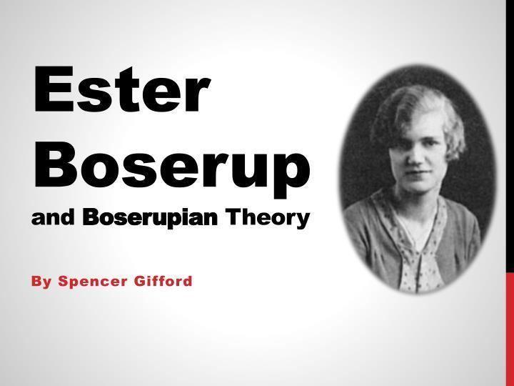Ester Boserup PPT Ester Boserup a nd Boserupian Theory PowerPoint