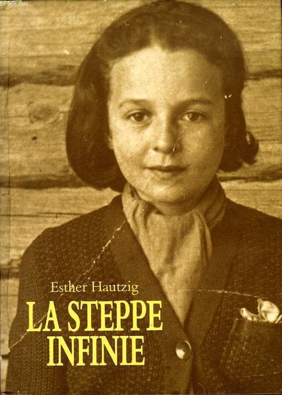 Esther Hautzig La steppe infinie hautzig esther