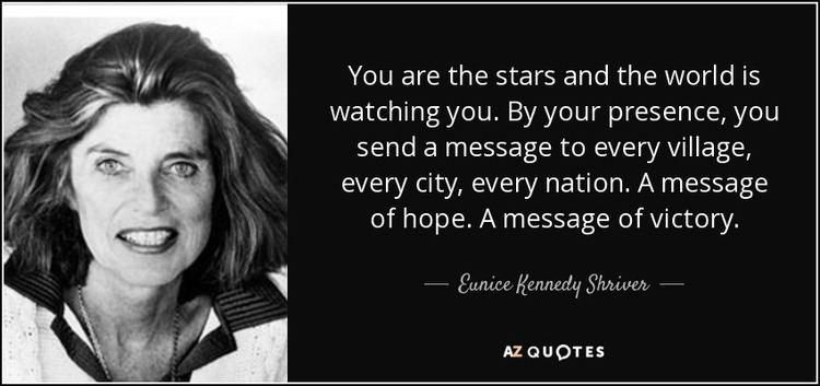 Eunice Kennedy Shriver TOP 6 QUOTES BY EUNICE KENNEDY SHRIVER AZ Quotes