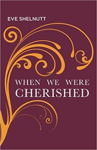 Eve Shelnutt When We Were Cherished Carnegie Mellon Poetry Series Eve Shelnutt