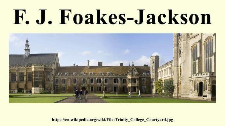 F. J. Foakes-Jackson F J FoakesJackson YouTube