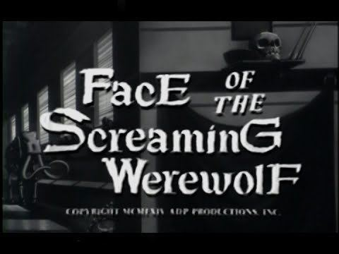 Face of the Screaming Werewolf Face of the Screaming Werewolf 1964 HQ Version YouTube