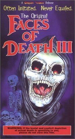 Faces of Death III Faces of Death III 1985