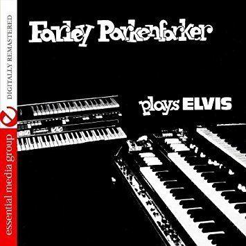 Farley Parkenfarker Farley Parkenfarker Farley Parkenfarker Plays Elvis Digitally