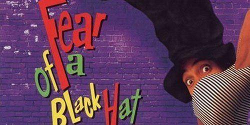 Fear of a Black Hat Fear of a Rap Parody PopMatters