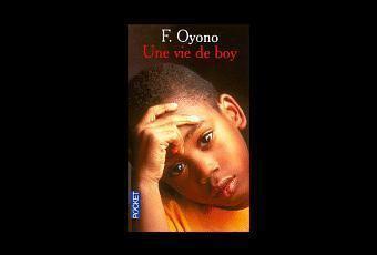 Ferdinand Oyono Une vie de boy de Ferdinand Oyono Paperblog