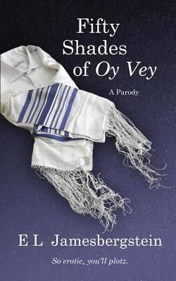 Fifty Shades of Oy Vey: A Parody t2gstaticcomimagesqtbnANd9GcRCrS7m7DQblduioQ