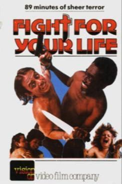 Fight for Your Life Fight For Your Life Is a vengeful VIDEO NASTY