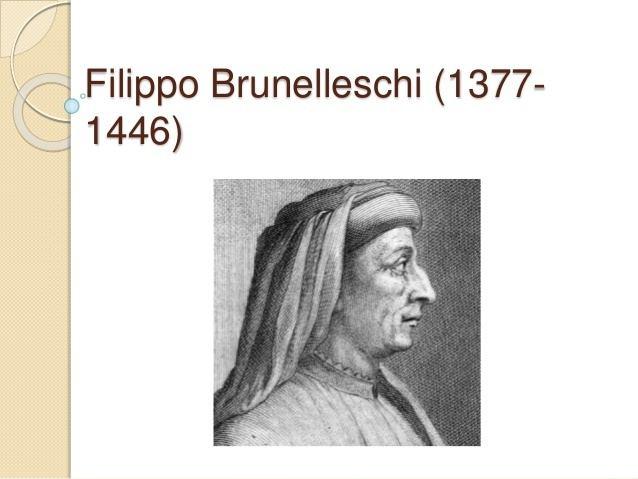 Filippo Brunelleschi Filippo brunelleschi 1377 1446