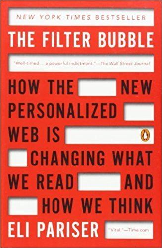 Filter bubble The Filter Bubble How the New Personalized Web Is Changing What We