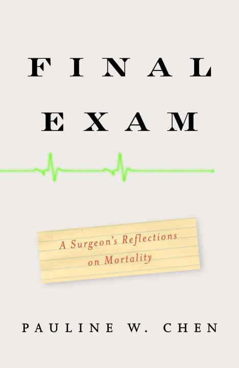 Final Exam: A Surgeon's Reflections on Mortality t3gstaticcomimagesqtbnANd9GcQLFUrGBvgDRfFyaa