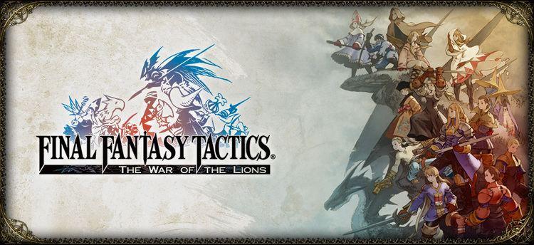Final Fantasy Tactics: The War of the Lions FINAL FANTASY TACTICSTHE WAR OF THE LION SQUARE ENIX