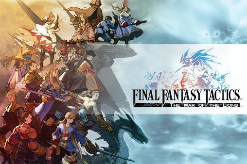 Final Fantasy Tactics: The War of the Lions Final fantasy tactics The war of the lions Android apk game Final