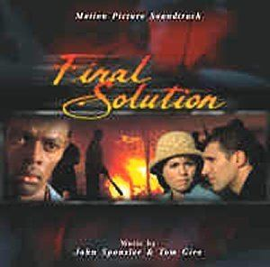 Final Solution (2003 film) Final Solution Music composed by John Sponsler and Tom Gire Film