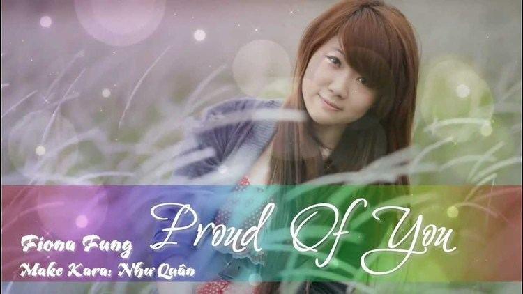 Fiona Fung Video Lyrics Proud Of You Fiona Fung YouTube
