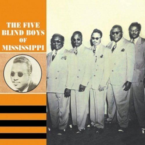 Five Blind Boys of Mississippi The Five Blind Boys Of Mississ 1947 1954 The Five Blind Boys of